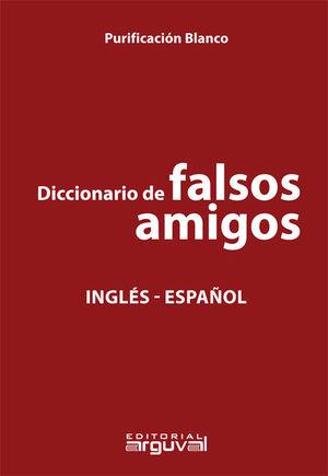 DICCIONARIO DE FALSOS AMIGOS INGLÉS-ESPAÑOL