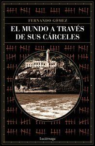 EL MUNDO A TRAVÉS DE SUS CÁRCELES