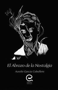 EL ABRAZO DE LA NOSTALGIA