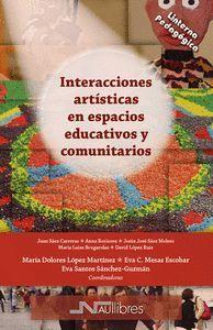INTERACCIONES ARTISTICAS EN ESPACIOS EDUCATIVOS Y COMUNITARIOS