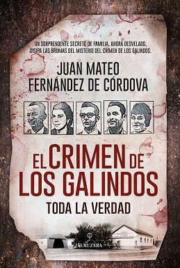 EL CRIMEN DE LOS GALINDOS TODA LA VERDAD