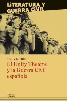 EL UNITY THEATRE Y LA GUERRA CIVIL ESPAÑOLA