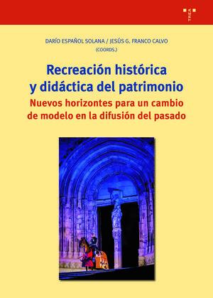 RECREACIÓN HISTÓRICA Y DIDÁCTICA DEL PATRIMONIO