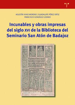 INCUNABLES Y OBRAS IMPRESAS DEL SIGLO XVI DE LA BIBLIOTECA DEL SEMINARIO SAN ATÓ