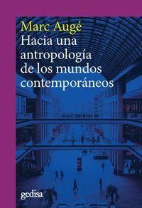 HACIA UNA ANTROPOLOGIA DE LOS MUNDOS CONTEMPORANEOS (NE)