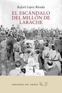 EL ESCÁNDALO DEL MILLÓN DE LARACHE