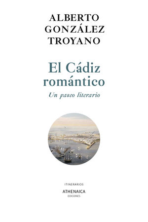 EL CÁDIZ ROMÁNTICO. UN PASEO LITERARIO
