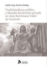 TRADICIONALISMO POLITICO Y FILOSOFIA DEL DERECHO PRIVADO EN JUAN