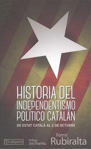 HISTORIA DEL INDEPENDENTISMO POLÍTICO CATALÁN