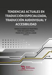 TENDENCIAS ACTUALES EN TRADUCCIÓN ESPECIALIZADA, TRADUCCIÓN AUDIOVISUAL Y ACCESI