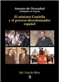 EL MINISTRO CASTIELLA Y EL PROCESO DESCOLONIZADOR ESPAÑOL