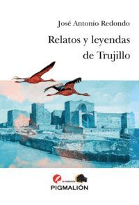 RELATOS Y LEYENDAS DE TRUJILLO