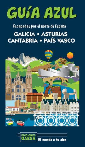 GALICIA, ASTURIAS, CANTABRIA Y PAÍS VASCO GUIA AZUL