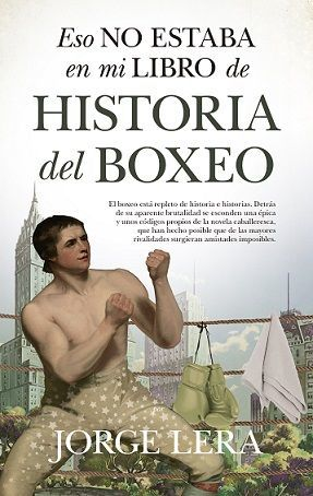ESO NO ESTABA...HISTORIA DEL BOXEO