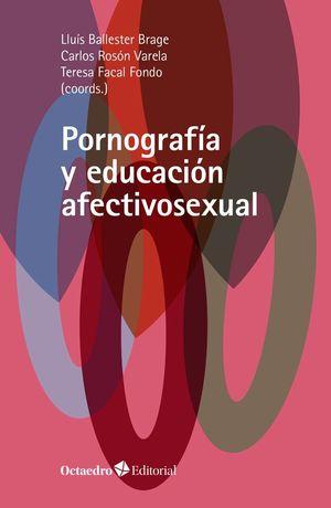 PORNOGRAFÍA Y EDUCACIÓN AFECTIVOSEXUAL