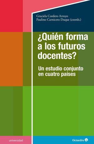 ¿QUIEN FORMA A LOS FUTUROS DOCENTES?