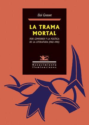 LA TRAMA MORTAL. PERE GIMFERRER Y LA POLÍTICA DE LA LITERATURA (1