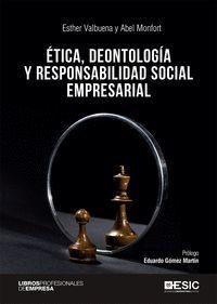ETICA, DEONTOLOGÍA Y RESPONSABILIDAD SOCIAL EMPRESARIAL.