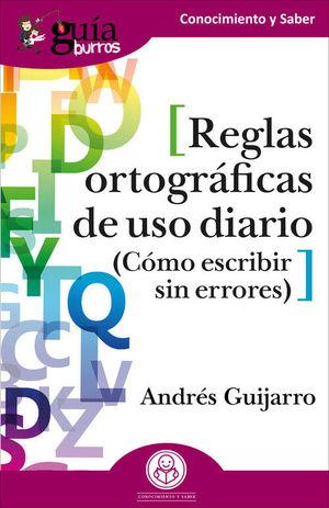REGLAS ORTOGRÁFICAS DE USO DIARIO (GUIA BURROS)