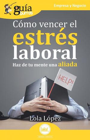 GUIABURROS:CÓMO VENCER EL ESTRÉS LABORAL