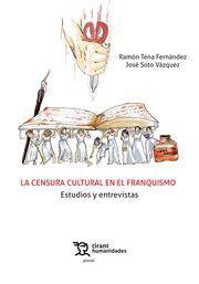 CENSURA CULTURAL EN EL FRANQUISMO ESTUDIOS Y ENTREVISTAS