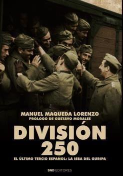 DIVISION 250:EL ULTIMO TERCIO ESPAÑOL.LA ISBA DEL GURIPA