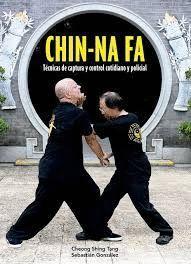 CHIN-NA-FA TECNICAS CAPTURA Y CONTROL COTIDIANO Y POLICIAL