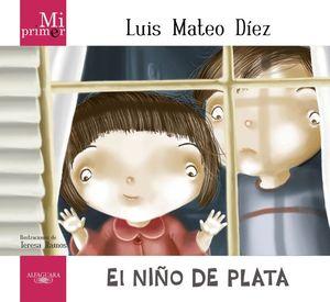 MI PRIMER LUIS MATEO DIEZ EL NIÑO DE PLATA