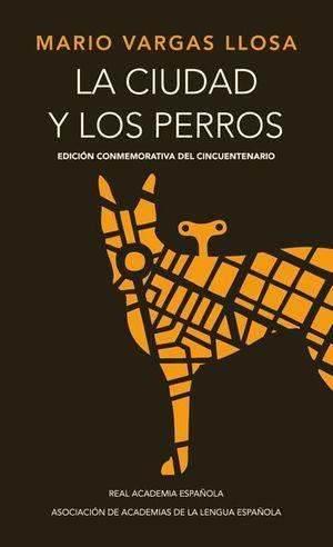 LA CIUDAD Y LOS PERROS (EDICIÓN CONMEMORATIVA DEL CINCUENTENARIO)
