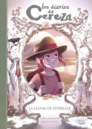 LA LLUVIA DE ESTRELLAS (SERIE LOS DIARIOS DE CEREZA 5)