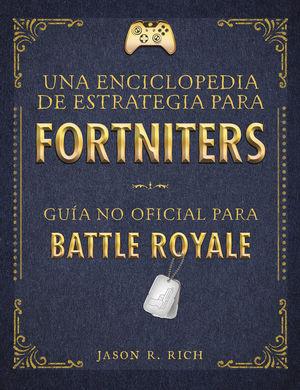 UNA ENCICLOPEDIA DE ESTRATEGIA PARA FORTNITERS