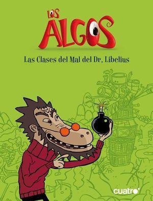 LOS ALGOS. LAS CLASES DEL MAL DEL DR.LIBELIUS