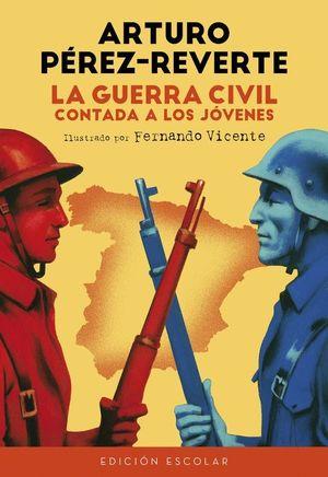 LA GUERRA CIVIL CONTADA A LOS JOVENES (EDICION ESCOLAR)