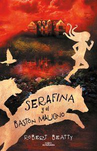 SERAFINA Y EL BASTON MALIGNO (SERAFINA 2)