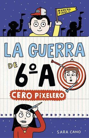 CERO PIXELERO (LA GUERRA DE 6ºA Nº4)