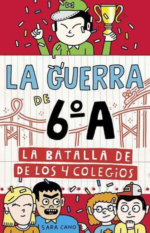 LA BATALLA DE LOS 4 COLEGIOS (LA GUERRA DE 6ºA)