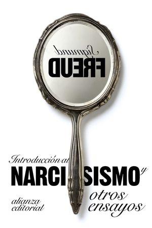INTRODUCCIÓN AL NARCISISMO Y OTROS ENSAYOS