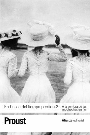 EN BUSCA DEL TIEMPO PERDIDO 2 A LA SOMBRA DE MUCHACHAS EN FLOR