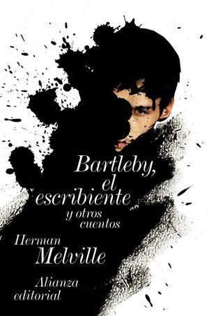 BARTLEBY EL ESCRIBIENTE Y OTROS CUENTOS