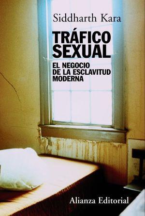 TRAFICO SEXUAL, EL NEGOCIO DE LA ESCLAVITUD MODERNA