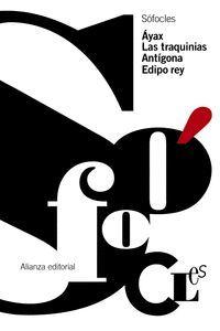 AYAX, LAS TRAQUINIAS, ANTIGONA, EDIPO REY