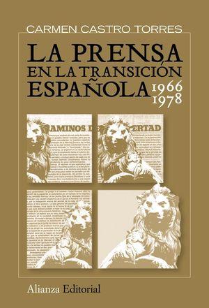 LA PRENSA EN LA TRANSICION ESPAÑOLA, 1966-1978