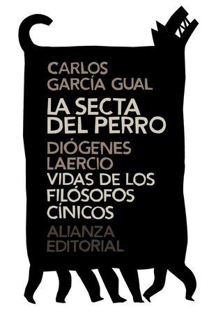 LA SECTA DEL PERRO. VIDAS DE LOS FILOSOFOS CINICOS