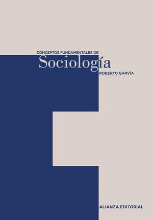 SOCIOLOGIA CONCEPTOS FUNDAMENTALES