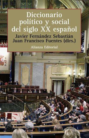 DICCIONARIO POLITICO Y SOCIAL DEL SIGLO XX ESPAÑOL