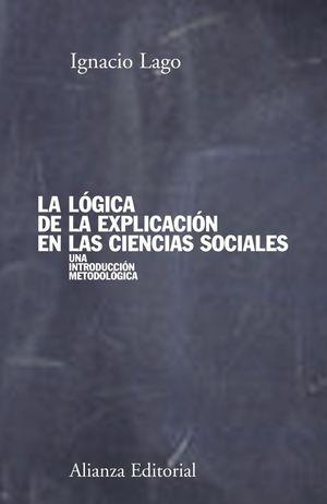 LA LOGICA DE LA EXPLICACION EN LAS CIENCIAS SOCIALES