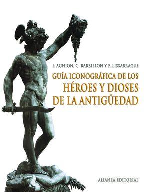 GUIA ICONOGRAFICA DE LOS HEROES Y DIOSES DE LA ANTIGUEDAD