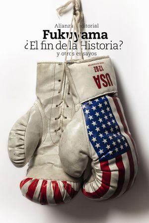 EL FIN DE LA HISTORIA? Y OTROS ENSAYOS