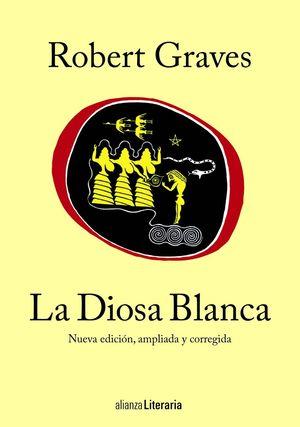 LA DIOSA BLANCA (NUEVA EDICION AMPLIADA Y CORREGIDA)