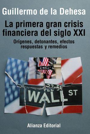 LA PRIMERA GRAN CRISIS FINANCIERA DEL SIGLO XXI
